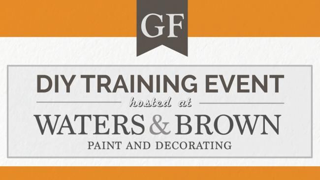 GF DIY Training Event: Finishing Like a Pro Hosted by Waters & Brown on Wednesday, Dec. 5, 2018 in Salem, MA